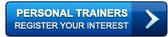 Personal Trainers-Register your interest here